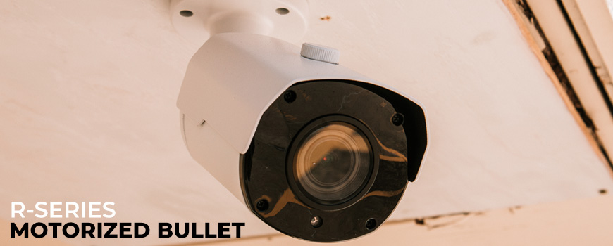 R-Series Varifocal Bullet Security Cameras: Simple, Intuitive, and Beautiful