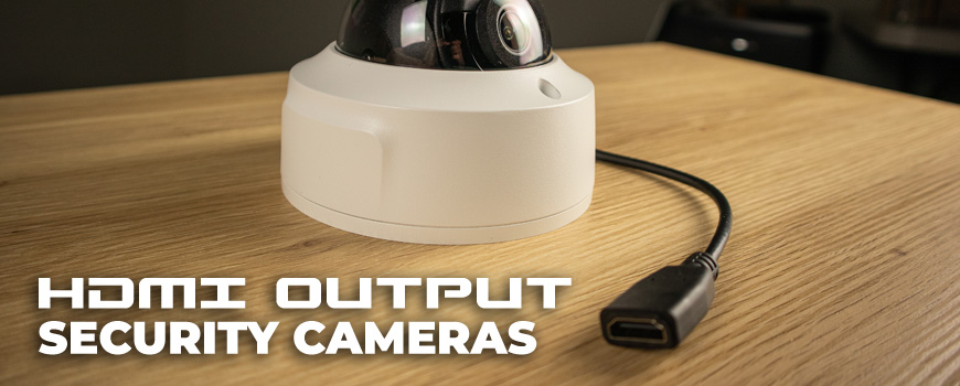 Security Cameras With HDMI Outputs: Full Review (NSC-HDMI2-DM1 & NSC-HDMI8-DM2)