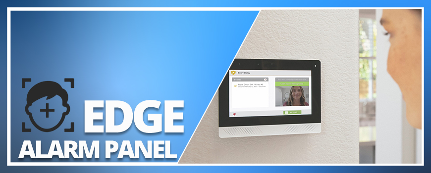 Take Your 2GIG Experience to the Cutting Edge of Alarm Panel Technology: The 2GIG EDGE Panel