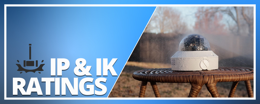 Security Camera IP and IK Ratings Explained: Weatherproof and Vandal-Resistant Security Cameras