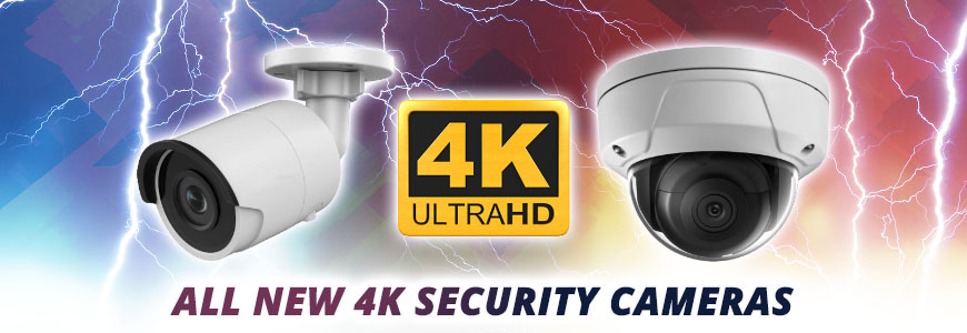New 4K Ultra HD Security Cameras - Powerful, Beautiful, Top-of-the-Line, and now Affordable