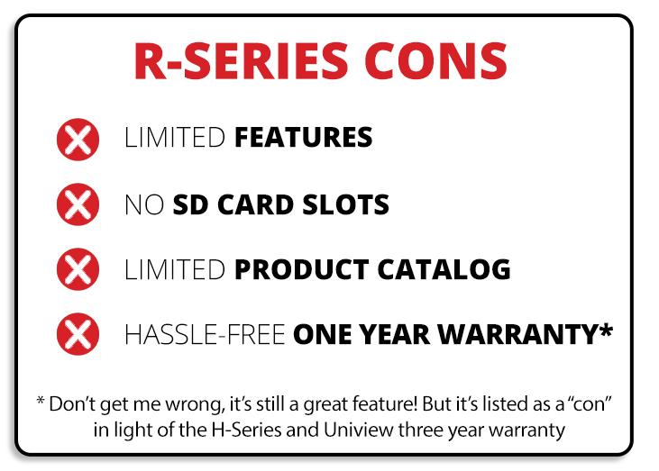 R-Series Cons