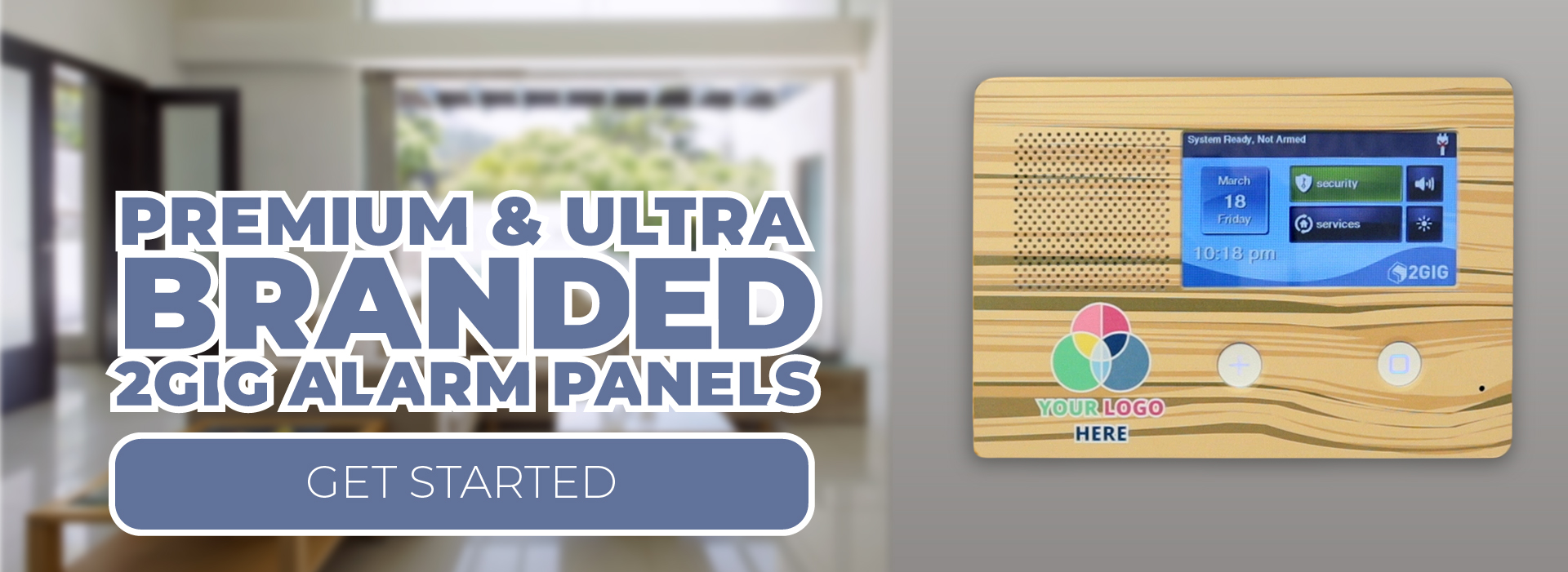 Ultra Brand Your 2GIG Alarm Panels Today!